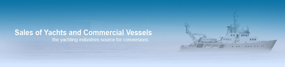 Sales of Commercial Vessels: the Yachting Industries Source of Yacht Conversion